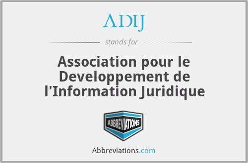 ADIJ - Association pour le Developpement de l'Information Juridique