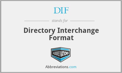 DIF - Directory Interchange Format