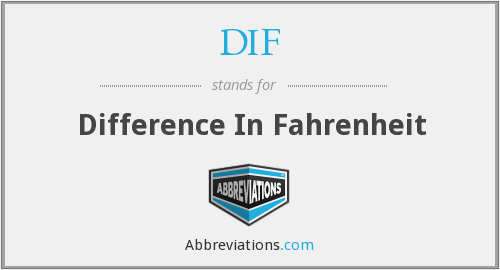 DIF - Difference In Fahrenheit