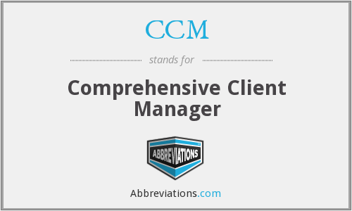 CCM - Comprehensive Client Manager