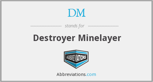 DM - Destroyer Minelayer