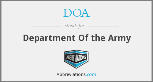DOA - Department Of the Army