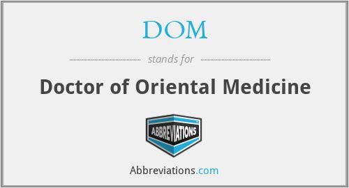 DOM - Doctor Of Oriental Medicine