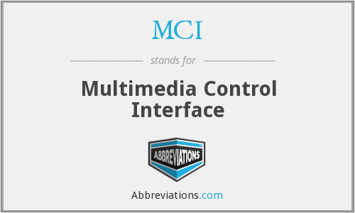 MCI - Multimedia Control Interface