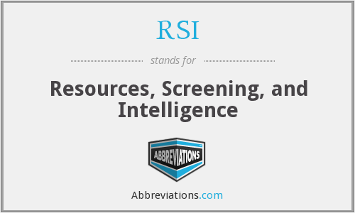 RSI - Resources, Screening, and Intelligence