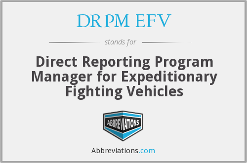 DRPM EFV - Direct Reporting Program Manager for Expeditionary Fighting Vehicles