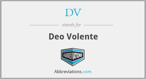 DV - Deo Volente