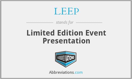 LEEP - Limited Edition Event Presentation
