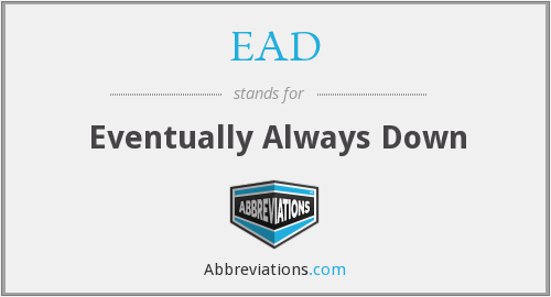 EAD - Eventually Always Down