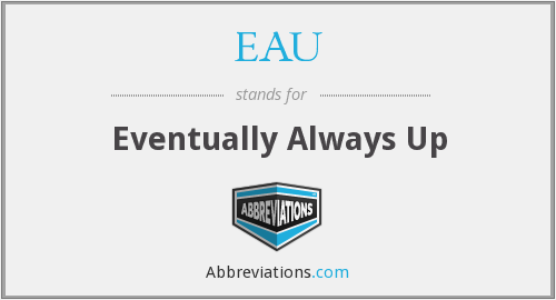 EAU - Eventually Always Up