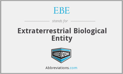 EBE - Extraterrestrial Biological Entity