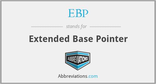 EBP - Extended Base Pointer