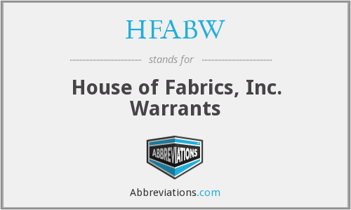 HFABW - House of Fabrics, Inc. Warrants