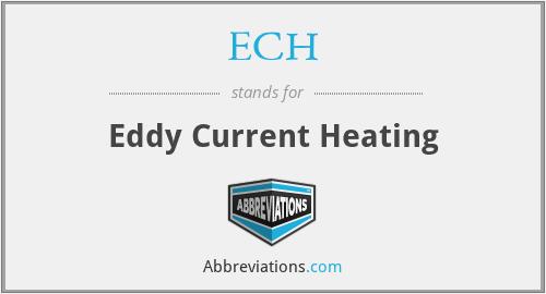 ECH - Eddy Current Heating
