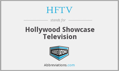 What does HFTV stand for?