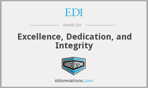 EDI - Excellence, Dedication, and Integrity