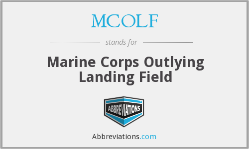 MCOLF - Marine Corps Outlying Landing Field