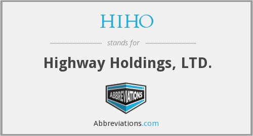 HIHO - Highway Holdings, LTD.