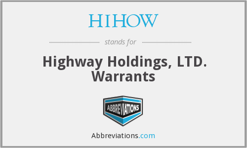 HIHOW - Highway Holdings, LTD. Warrants