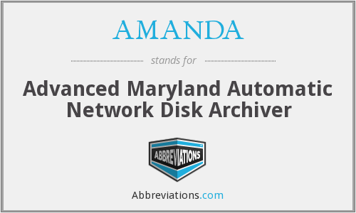 AMANDA - Advanced Maryland Automatic Network Disk Archiver