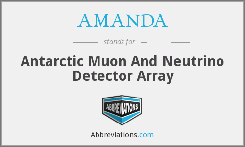 AMANDA - Antarctic Muon And Neutrino Detector Array