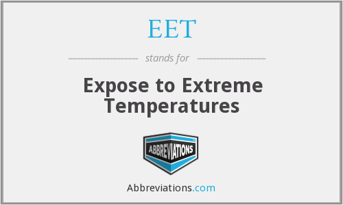 EET - Expose to Extreme Temperatures
