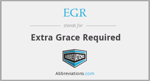 EGR - Extra Grace Required