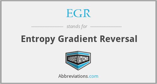 EGR - Entropy Gradient Reversal