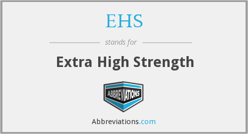 EHS - Extra High Strength
