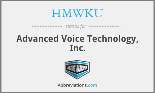 HMWKU - Advanced Voice Technology, Inc.