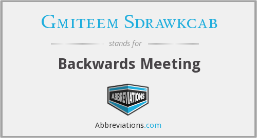 Gmiteem Sdrawkcab - Backwards Meeting