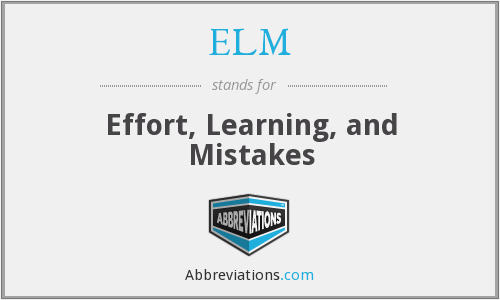 ELM - Effort, Learning, and Mistakes