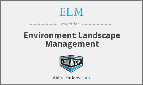 ELM - Environment Landscape Management