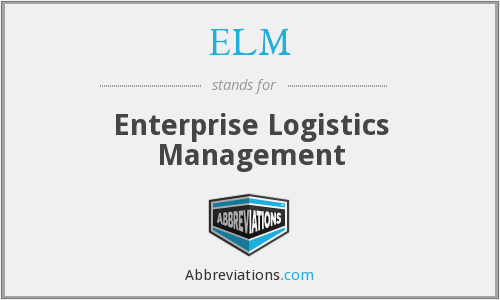 ELM - Enterprise Logistics Management