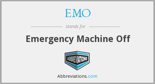 EMO - Emergency Machine Off