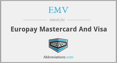 EMV - Europay Mastercard And Visa
