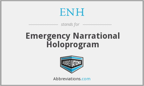 ENH - Emergency Narrational Holoprogram