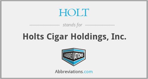 HOLT - Holts Cigar Holdings, Inc.