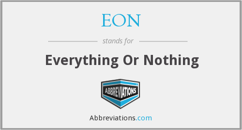 EON - Everything Or Nothing