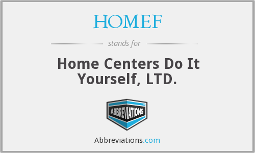 HOMEF - Home Centers Do It Yourself, LTD.