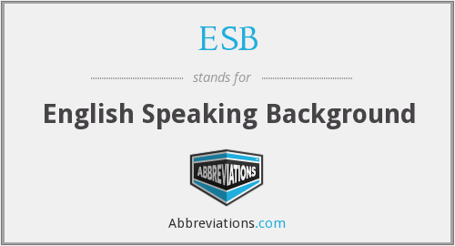 ESB - English Speaking Background