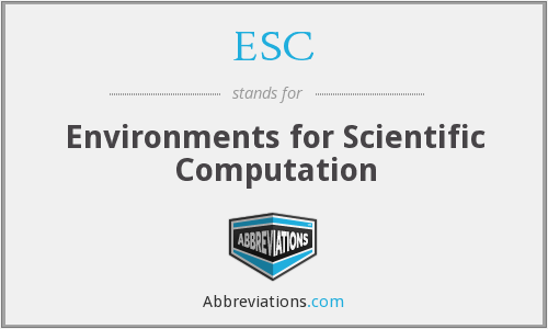 ESC - Environments for Scientific Computation