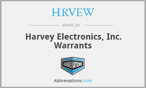 HRVEW - Harvey Electronics, Inc. Warrants