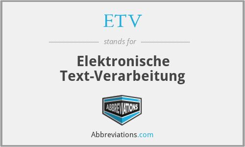 ETV - Elektronische Text-Verarbeitung