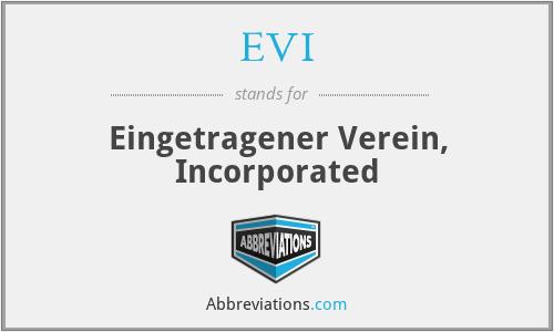 EVI - Eingetragener Verein, Incorporated