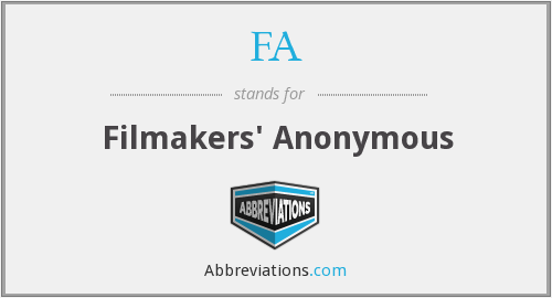 FA - Filmakers' Anonymous