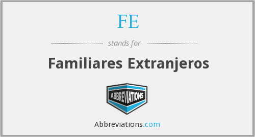 FE - Familiares Extranjeros