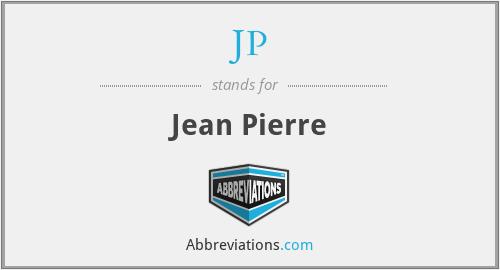 JP - Jean Pierre