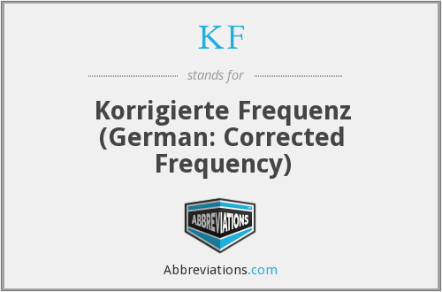 KF - Korrigierte Frequenz (German: Corrected Frequency)