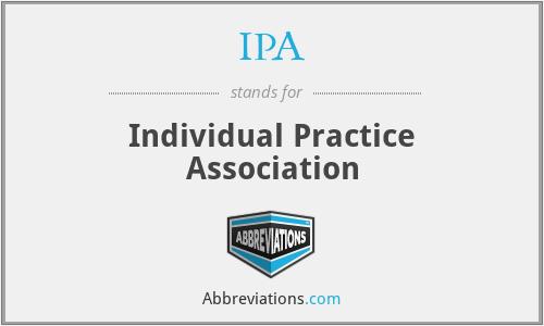 IPA - Individual Practice Association
